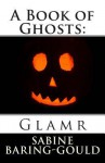 A Book of Ghosts: Glamr - Sabine Baring-Gould