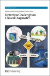 Detection Challenges in Clinical Diagnostics - Pankaj Vadgama, Serban Peteu, Michael Thompson
