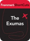 The Exumas, Bahamas: Frommer's ShortCuts - Darwin Porter