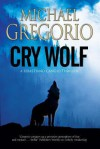 Cry Wolf: A Mafia Thriller Set in Rural Italy - Michael Gregorio