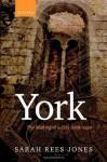 York: The Making of a City 1068-1350 - Sarah Rees Jones