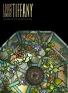 Louis Comfort Tiffany: Treasures from the Driehaus Collection - David A. Hanks, Richard H. Driehaus