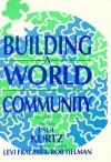 Building a World Community - Paul Kurtz