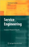 Service Engineering: European Research Results - Schahram Dustdar, Fei Li