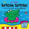 Splash Splosh!: A Mr Croc Book About Weather - Jo Lodge