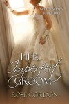 Her Imperfect Groom - Rose Gordon