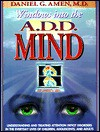 Windows into the A.D.D. Mind: Understanding and Treating Attention Deficit Disorders in the Everyday Lives of Children, Adolescents and Adults - Daniel G. Amen