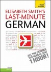 Last-Minute German with Audio CD: A Teach Yourself Guide - Elisabeth Smith