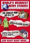 World's Weirdest News Stories: From the Pages of Fortean Times - Paul Sieveking, Martin Ross, David Sutton