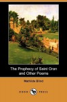 The Prophecy of Saint Oran and Other Poems - Mathilde Blind