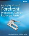 Deploying Microsoft Forefront Protection 2010 for Exchange Server - Yuri Diogenes, Thomas W. Shinder