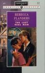The Last Real Man - Rebecca Flanders