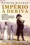Império à deriva (Portuguese Edition) - Patrick Wilcken