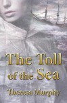 The Toll of the Sea. Theresa Murphy - Theresa Murphy
