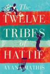 The Twelve Tribes of Hattie (Oprah's Book Club 2.0) - Ayana Mathis