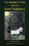The Parable of Tom and the Good Shepherd - Craig Wilson