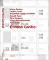 Domino Cannibal - Jimmie Durham, Cristina Lucas, Bruce High Quality Foundation