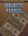 Subarctic Peoples - Robin S. Doak