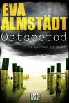 Ostseetod: Pia Korittkis elfter Fall. Kriminalroman (Kommissarin Pia Korittki, Band 11) - Eva Almstädt