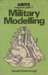 Military Modelling - Gerald Scarborough