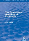 The Fundamental Questions of Philosophy (Routledge Revivals): Volume 5 - Alfred C. Ewing
