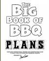 The Big Book of BBQ Plans: Over 60 Inspirational Designs and Construction Plans to Build Your Own Backyard Barbecue Counter! - Scott Cohen
