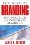 The Best of Branding: Best Practices in Corporate Branding - James R. Gregory