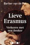 Lieve Erasmus: Verkeren Met Een Denker - Barber van de Pol