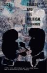 Theology and the Political: The New Debate<BR>sic v ([sic] Series) - Creston Davis, John Milbank, Slavoj Žižek, Rowan Williams, Terry Eagleton