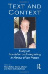 Text and Context: Essays on Translation and Interpreting in Honour of Ian Mason - Mona Baker