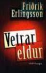 Vetrareldur - Friðrik Erlingsson
