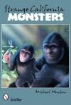 Strange California Monsters - Michael Newton