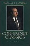 Conference Classics, Volume 3 - Thomas S. Monson
