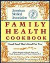 The American Medical Association Family Health Cookbook - Brooke Dojny, Melanie Barnard, C. Wayne Callaway