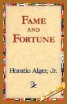 Fame and Fortune - Horatio Alger Jr.