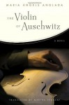 The Violin of Auschwitz: A Novel - Maria Àngels Anglada, Martha Tennent