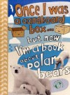 Once I Was a Cardboard Box - But Now I'm a Book About Polar Bears! - Anton Poitier, Melvyn Evans