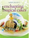 Enchanting Magical Cakes. Debbie Brown - Debbie Brown
