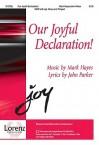 Our Joyful Declaration! - John Parker, Mark Hayes