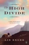 The High Divide: A Novel - Lin Enger