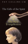 The Gifts of the Spirit and the New Evangelisation - Pat Collins
