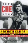 Back on the Road (Otra Vez): A Journey Through Latin America - Ernesto Guevara, Alberto Granado, Patrick Camillier, Richard Willoughby Gott