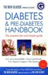 The New Glucose Revolution: Diabetes &Amp; Pre Diabetes Handbook: The Essential Diet And Lifestyle Guide - Janette Brand Miller, Kaye Foster-Powell, Stephen Colagiuri, Alan Barclay