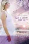 Qui d'autre que toi ? (Harlequin Prélud') (Prelud') (French Edition) - Dallas Schulze, Catherine Berthet