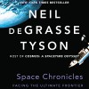 Space Chronicles: Facing the Ultimate Frontier - Audible Studios, Neil deGrasse Tyson, Mirron Willis