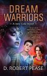 Joey Cola: Dream Warriors (Young Adult Urban Fantasy Series - Book 1) - D. Robert Pease, Lane Diamond, Willliam Hampton