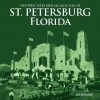 Historic Sites and Architecture of St. Petersburg Florida - Ken Breslauer