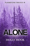 Alone (#1 Flamestone Trilogy) - Holly Hook