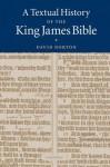 A Textual History of the King James Bible - David Norton