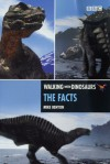 Walking With Dinosaurs: The Facts - Michael J. Benton